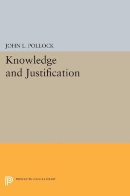 Knowledge and Justification, John L. Pollock