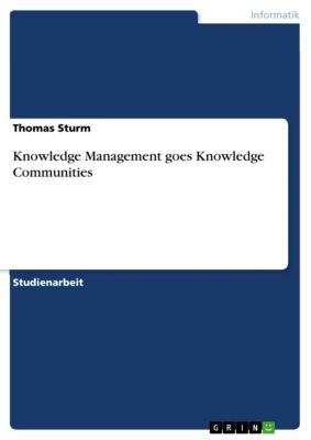 Knowledge Management goes Knowledge Communities, Thomas Sturm