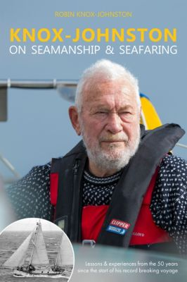 Knox-Johnston on Seamanship & Seafaring, Robin Knox-Johnston