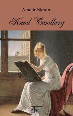 Knud Tandberg - Amalie Skram pdf epub