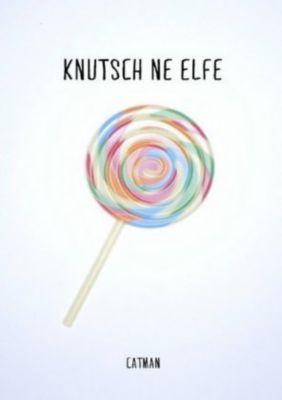 Knutsch 'ne Elfe - Cat Man |