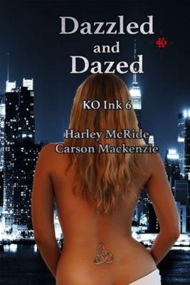 KO Ink: Dazzled and Dazed, Harley McRide, Carson Mackenzie