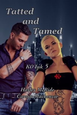 KO Ink: Tatted and Tamed, Harley McRide, Carson Mackenzie