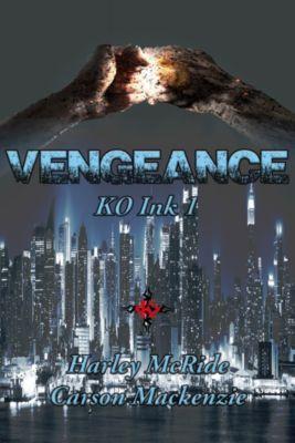 KO Ink: Vengeance, Harley McRide, Carson Mackenzie