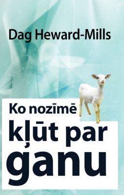 Ko nozīmē kļūt par ganu, Dag Heward-Mills