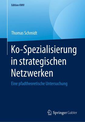 Ko-Spezialisierung in strategischen Netzwerken, Thomas Schmidt