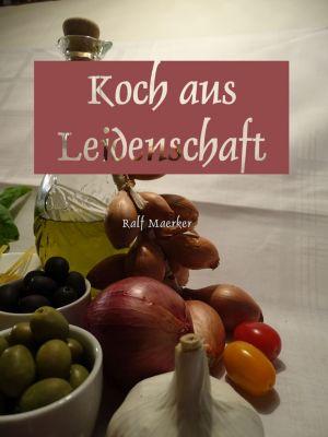 Koch aus Leidenschaft, Ralf Maerker