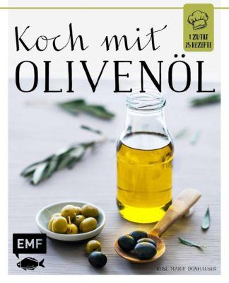 Koch mit - Olivenöl - Rose Marie Donhauser pdf epub