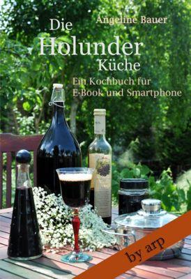 Kochbuch by arp: Die Holunderküche, Angeline Bauer