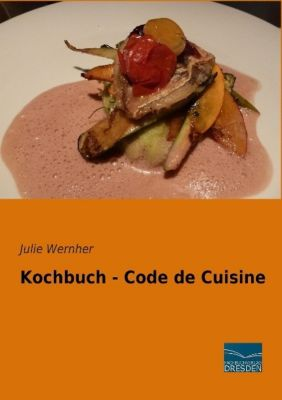 Kochbuch - Code de Cuisine - Julie Wernher pdf epub