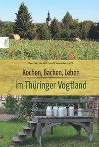 Kochen, Backen, Leben im Thüringer Vogtland - Greiz Landfrauenverein |