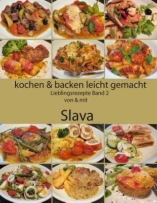 kochen & backen leicht gemacht - Lieblingsrezepte - Slava Steffens pdf epub