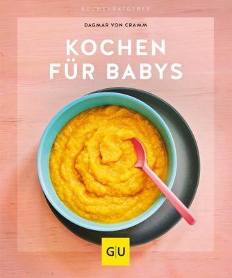 Kochen für Babys - Dagmar von Cramm |