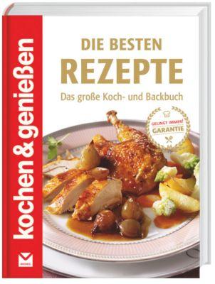 Kochen & Genießen - Die besten Rezepte, Kochen & Genießen