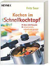 Kochen im Schnellkochtopf, Fritz Saur