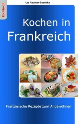 Kochen in Frankreich, Ute Redeker-Sosnizka