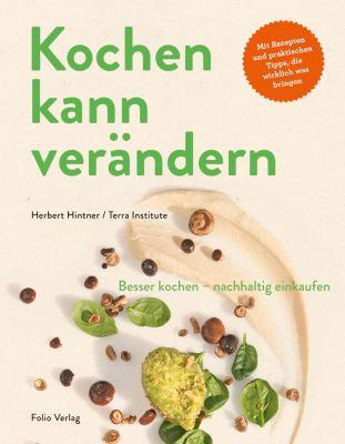 Kochen kann verändern!, Herbert Hintner, Terra Institute