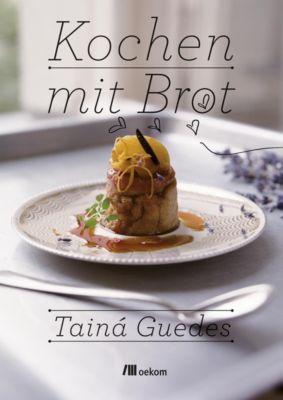 Kochen mit Brot - Tainá Guédes pdf epub