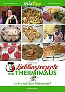 Kochen mit dem Thermomix: MIXtipp Lieblingsrezepte der Thermimaus