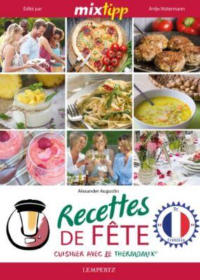 Kochen mit dem Thermomix: MIXtipp: Recettes de Fete (francais), Alexander Augustin