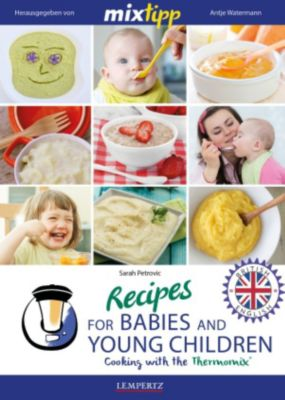 Kochen mit dem Thermomix: MIXtipp Recipes for Babies and Young Children (british english), Sarah Petrovic