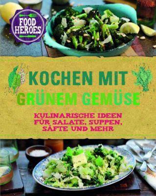 Kochen mit grünem Gemüse - Christine McFadden  