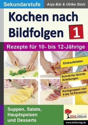 Kochen nach Bildfolgen 1, Ulrike Stolz, Anja Bär