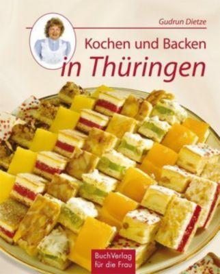 Kochen und Backen in Thüringen - Gudrun Dietze  
