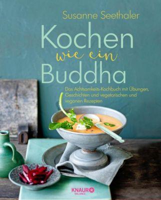 Kochen wie ein Buddha - Susanne Seethaler pdf epub
