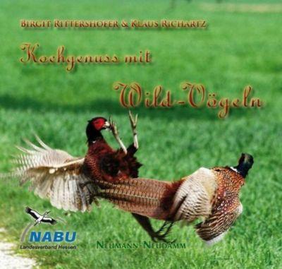 Kochgenuss mit Wildvögeln, Birgit Rittershofer, Klaus Richarz