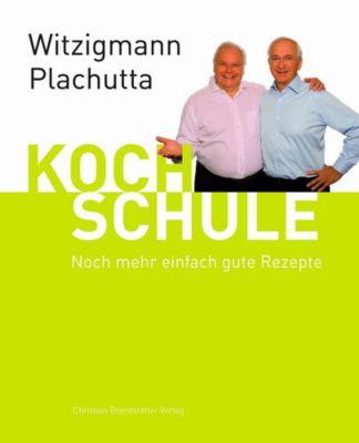 Kochschule, Eckart Witzigmann, Ewald Plachutta
