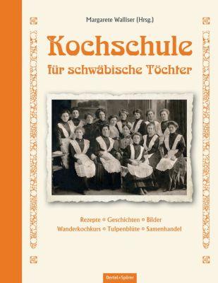 Kochschule für schwäbische Töchter - Margarete Walliser pdf epub