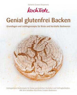 KochTrotz - Genial glutenfrei Backen - Stefanie Grauer-Stojanovic |