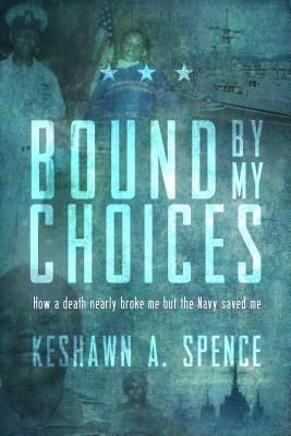 Koehler Books: Bound by My Choices, Keshawn A. Spence