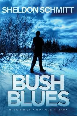 Koehler Books: BUSH BLUES, Sheldon Schmitt