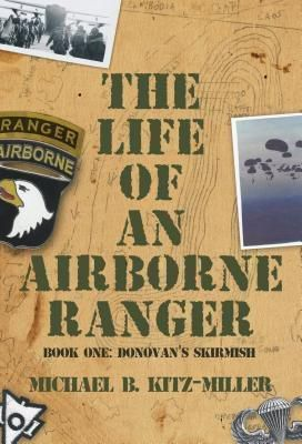 Koehler Books: The Life of an Airborne Ranger, Michael B. Kitz-Miller