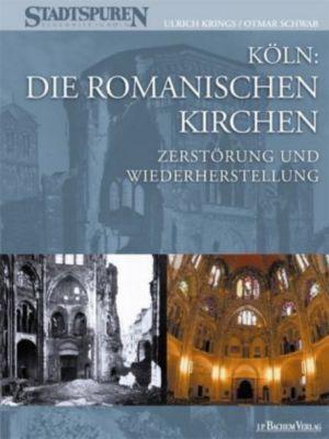 Köln: Die Romanischen Kirchen, m. CD-ROM, Ulrich Krings, Otmar Schwab