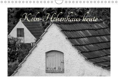 Köln-Höhenhaus heute (Wandkalender 2019 DIN A4 quer), Roland Irlenbusch