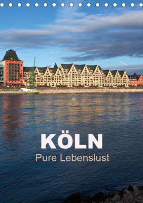 KÖLN - Pure Lebenslust (Tischkalender 2019 DIN A5 hoch), U. Boettcher