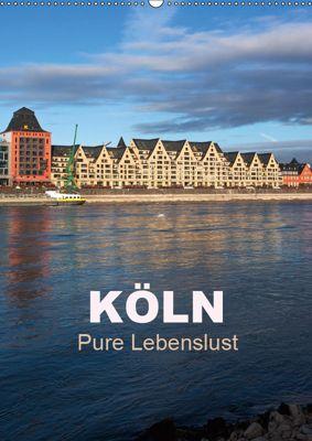 KÖLN - Pure Lebenslust (Wandkalender 2019 DIN A2 hoch), U. Boettcher