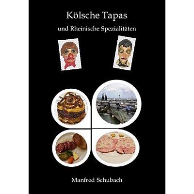 Rheinische Küche Rezepte | Kolsche Tapas Und Rheinische Spezialitaten Buch Portofrei