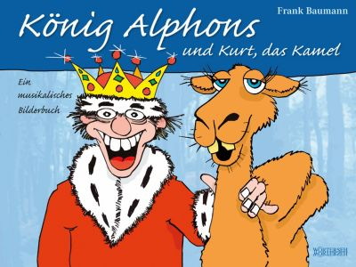 König Alphons und Kurt, das Kamel, Frank Baumann