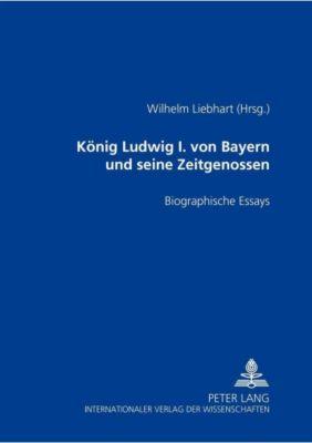 König Ludwig I. von Bayern und seine Zeitgenossen