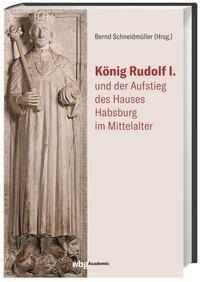 König Rudolf I. und der Aufstieg des Hauses Habsburg im Mittelalter -  pdf epub