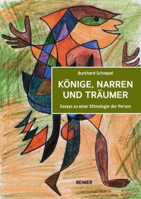 Könige, Narren und Träumer - Burkhard Schnepel  