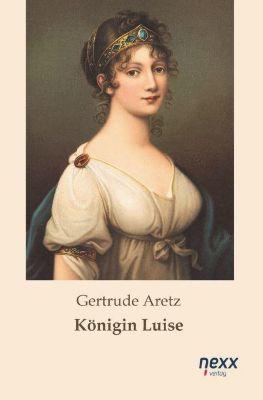 Königin Luise - Gertrude Aretz |