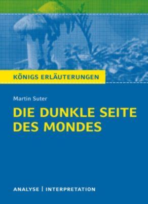 Königs Erläuterungen: Die dunkle Seite des Mondes., Martin Suter, Ruth Hassler