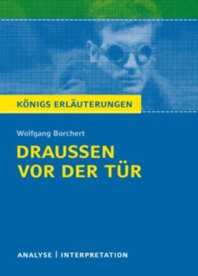 Königs Erläuterungen: Draussen vor der Tür von Wolfgang Borchert., Rüdiger Bernhardt, Wolfgang Borchert