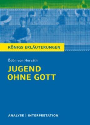 Königs Erläuterungen: Jugend ohne Gott. Königs Erläuterungen., Volker Krischel, Ödon von Horváth