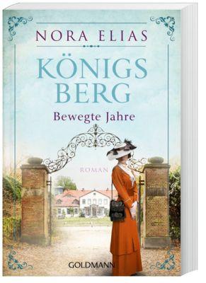 Königsberg. Bewegte Jahre - Nora Elias  